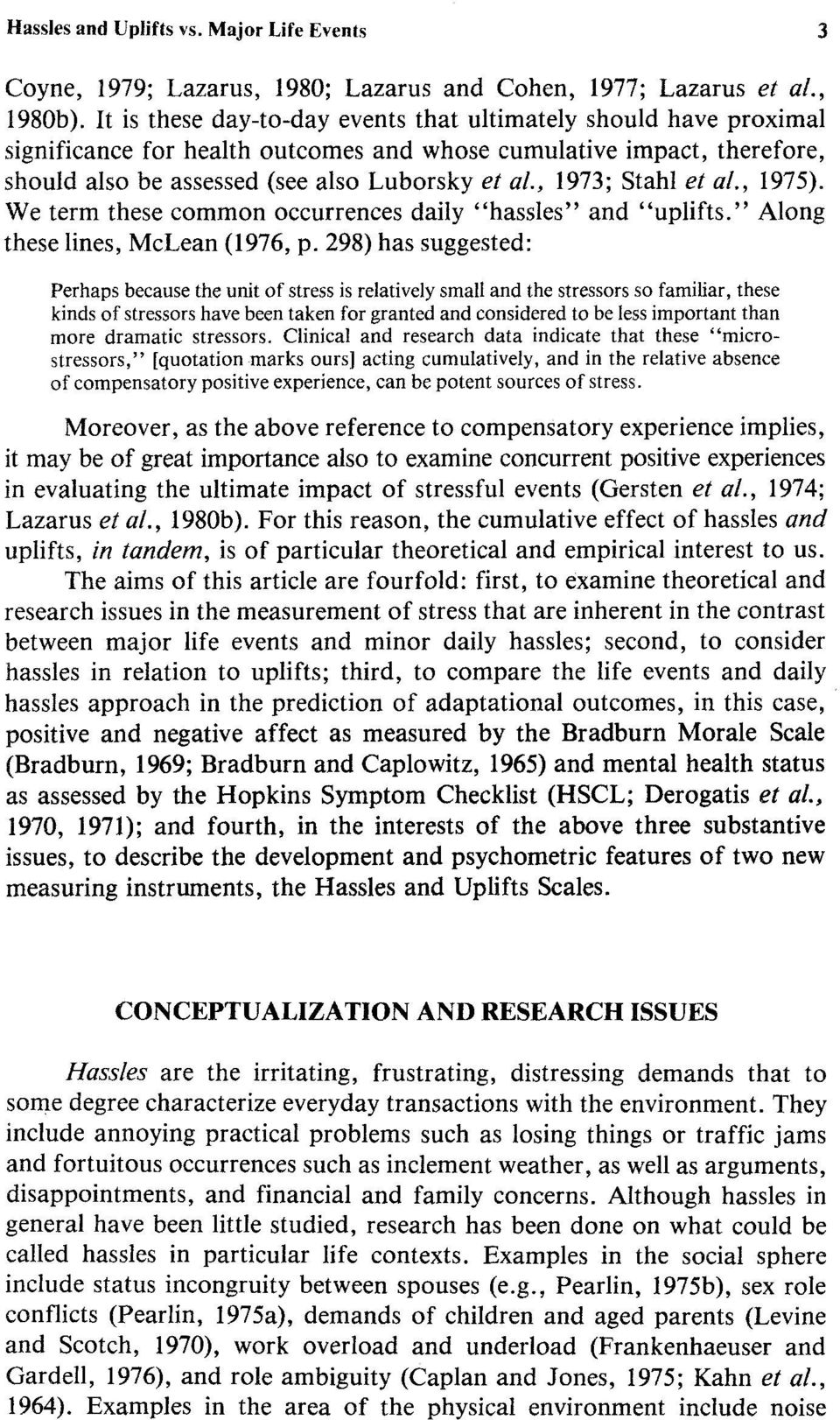 ", 197; Stahl et al., 1975). We term these common occurrences daily ""hassles"" and ""uplifts."" Along these lines, McLean (1976, p."