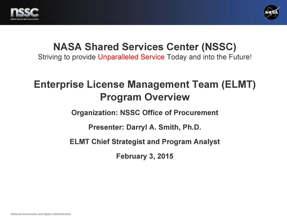 (ELMT) Program Overview Organization: NSSC Office of Procurement
