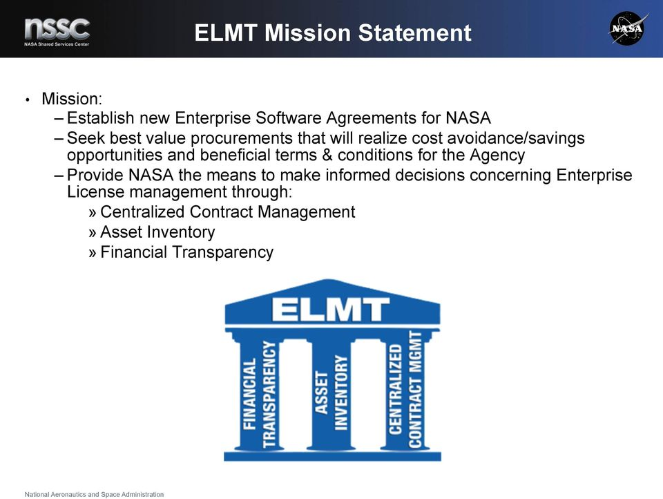 conditions for the Agency Provide NASA the means to make informed decisions concerning Enterprise