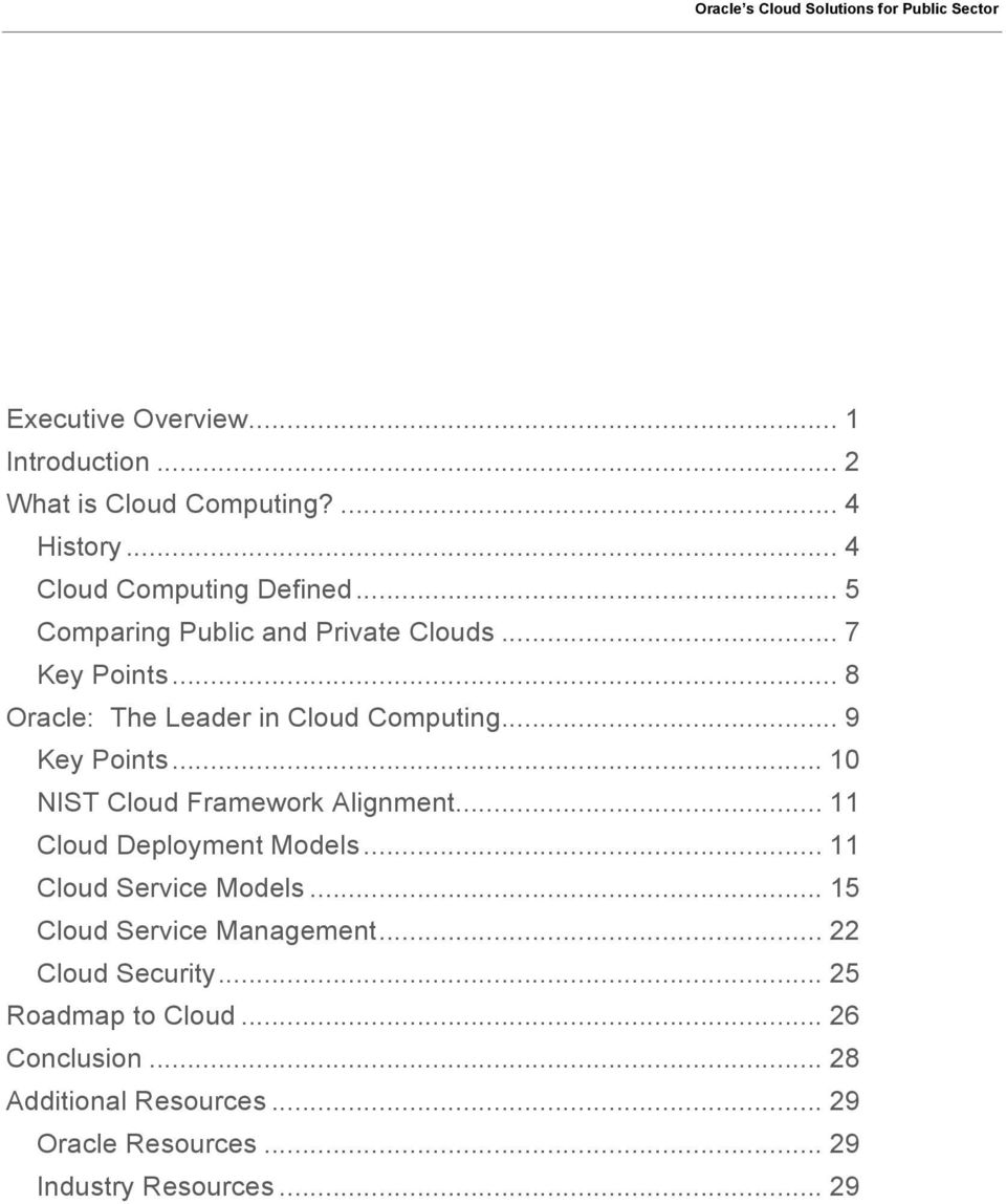 .. 10 NIST Cloud Framework Alignment... 11 Cloud Deployment Models... 11 Cloud Service Models... 15 Cloud Service Management.