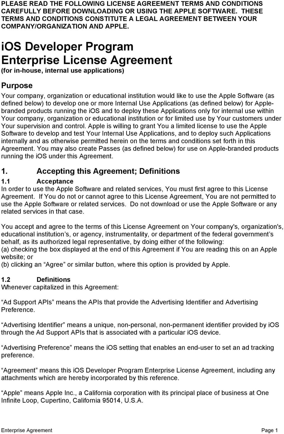 ios Developer Program Enterprise License Agreement (for in-house, internal use applications) Purpose Your company, organization or educational institution would like to use the Apple Software (as