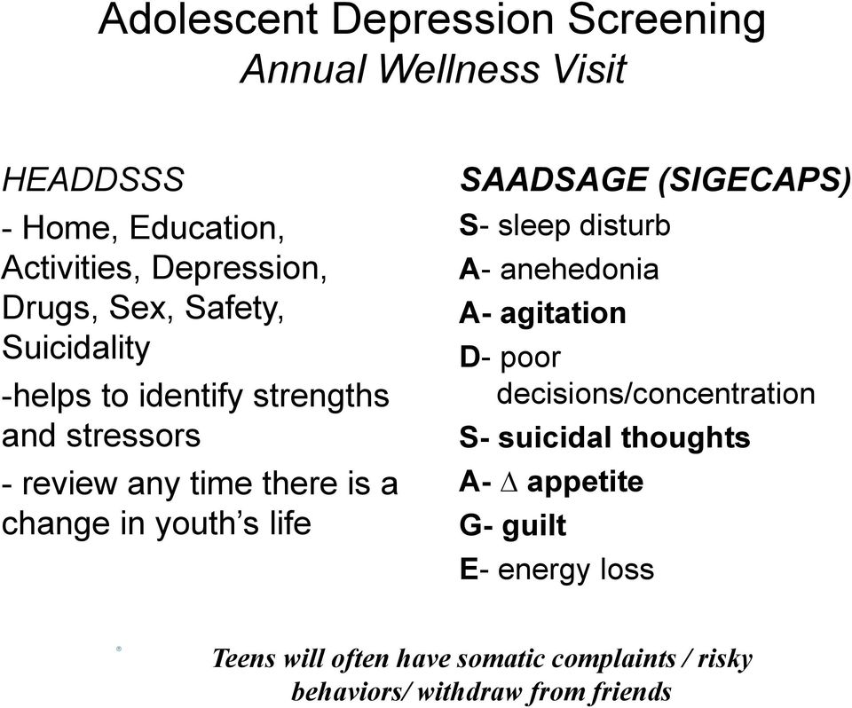 life SAADSAGE (SIGECAPS) S- sleep disturb A- anehedonia A- agitation D- poor decisions/concentration S- suicidal