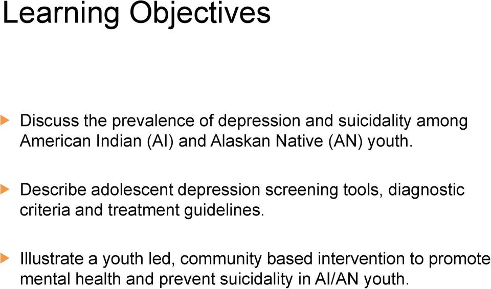 Describe adolescent depression screening tools, diagnostic criteria and treatment