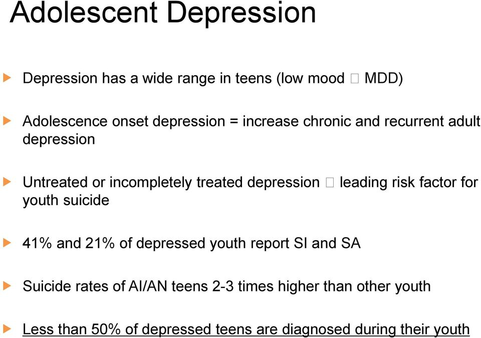 suicide leading risk factor for 41% and 21% of depressed youth report SI and SA Suicide rates of AI/AN