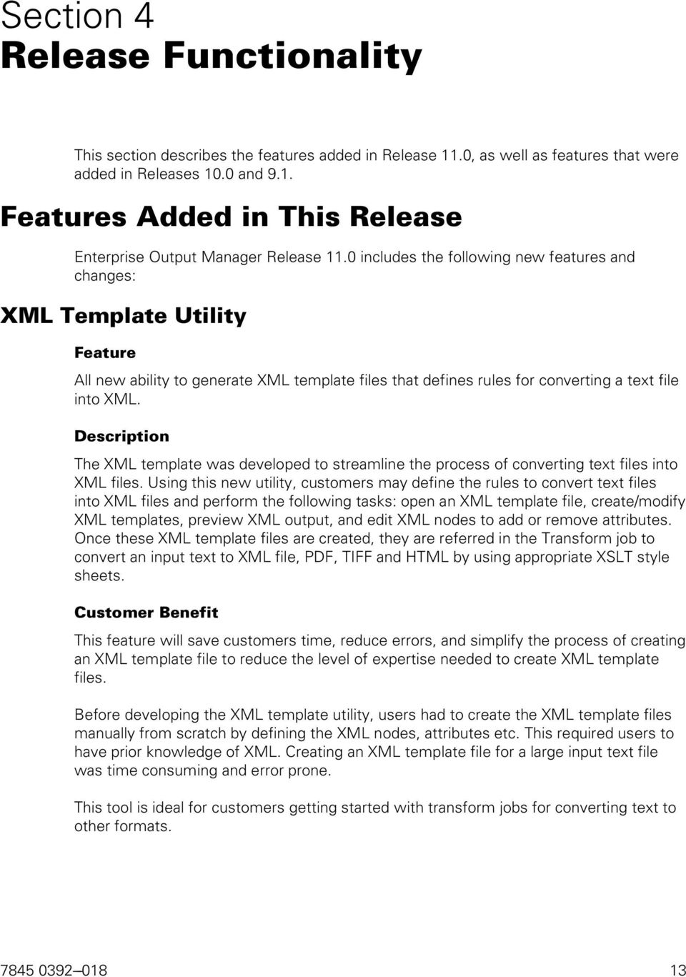 Description The XML template was developed to streamline the process of converting text files into XML files.