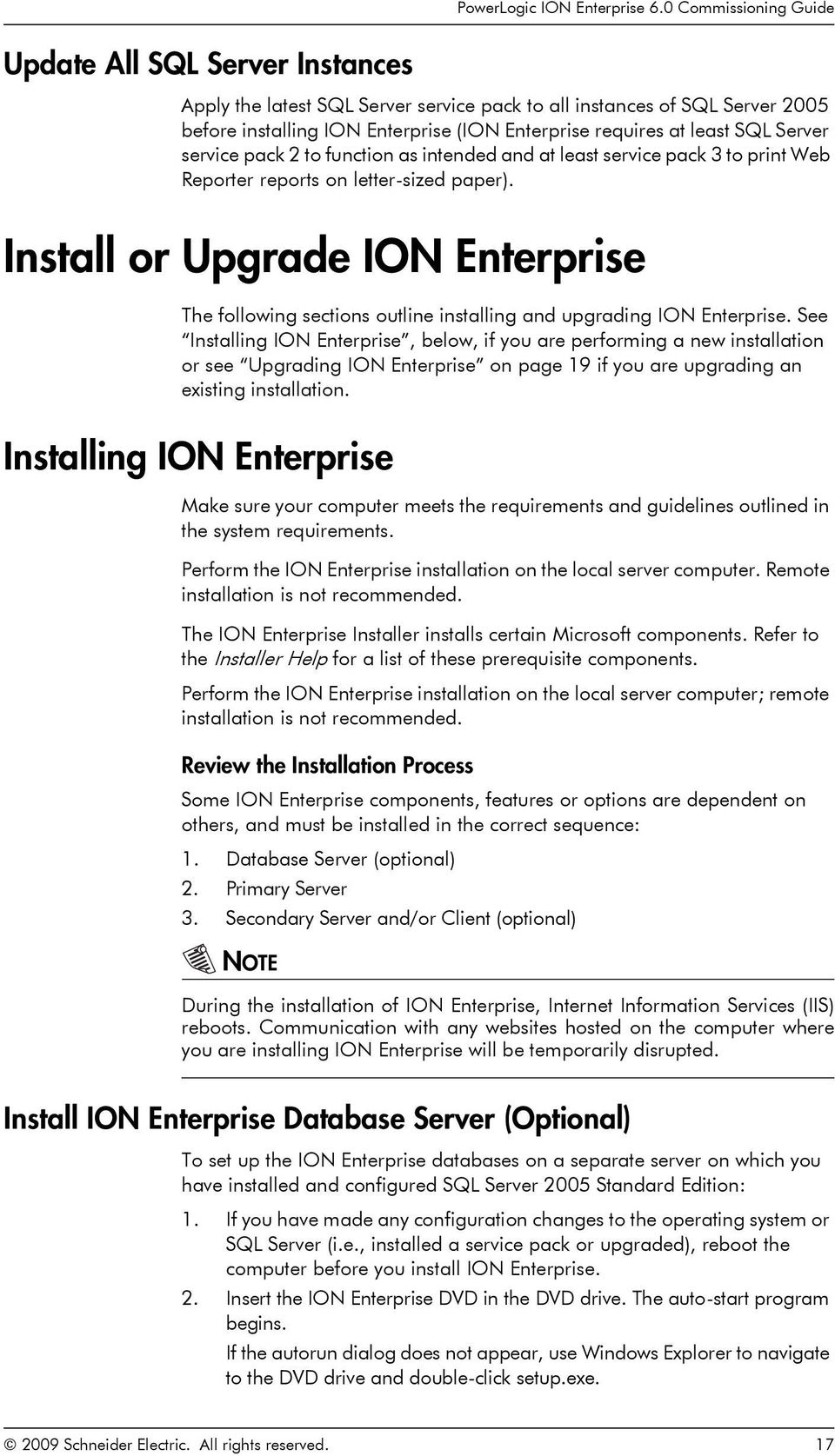 Install or Upgrade ION Enterprise The following sections outline installing and upgrading ION Enterprise.