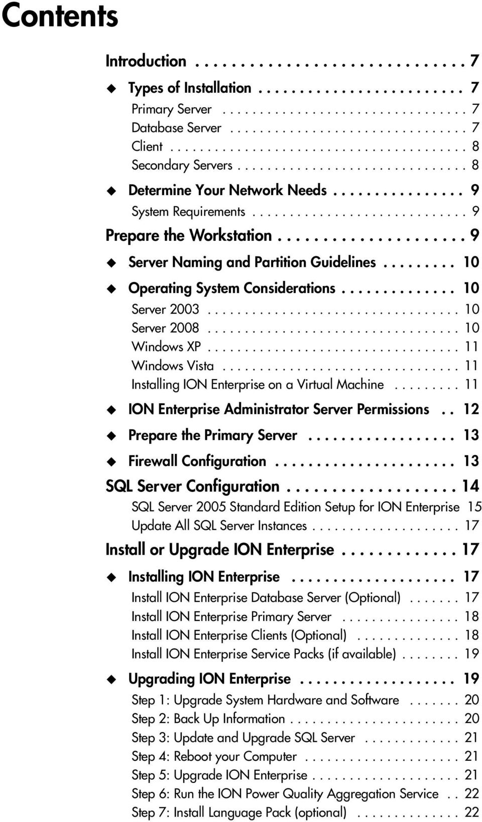 .................... 9 Server Naming and Partition Guidelines......... 10 Operating System Considerations.............. 10 Server 2003.................................. 10 Server 2008.................................. 10 Windows XP.