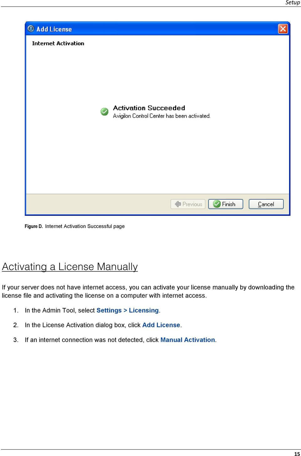 you can activate your license manually by downloading the license file and activating the license on a computer