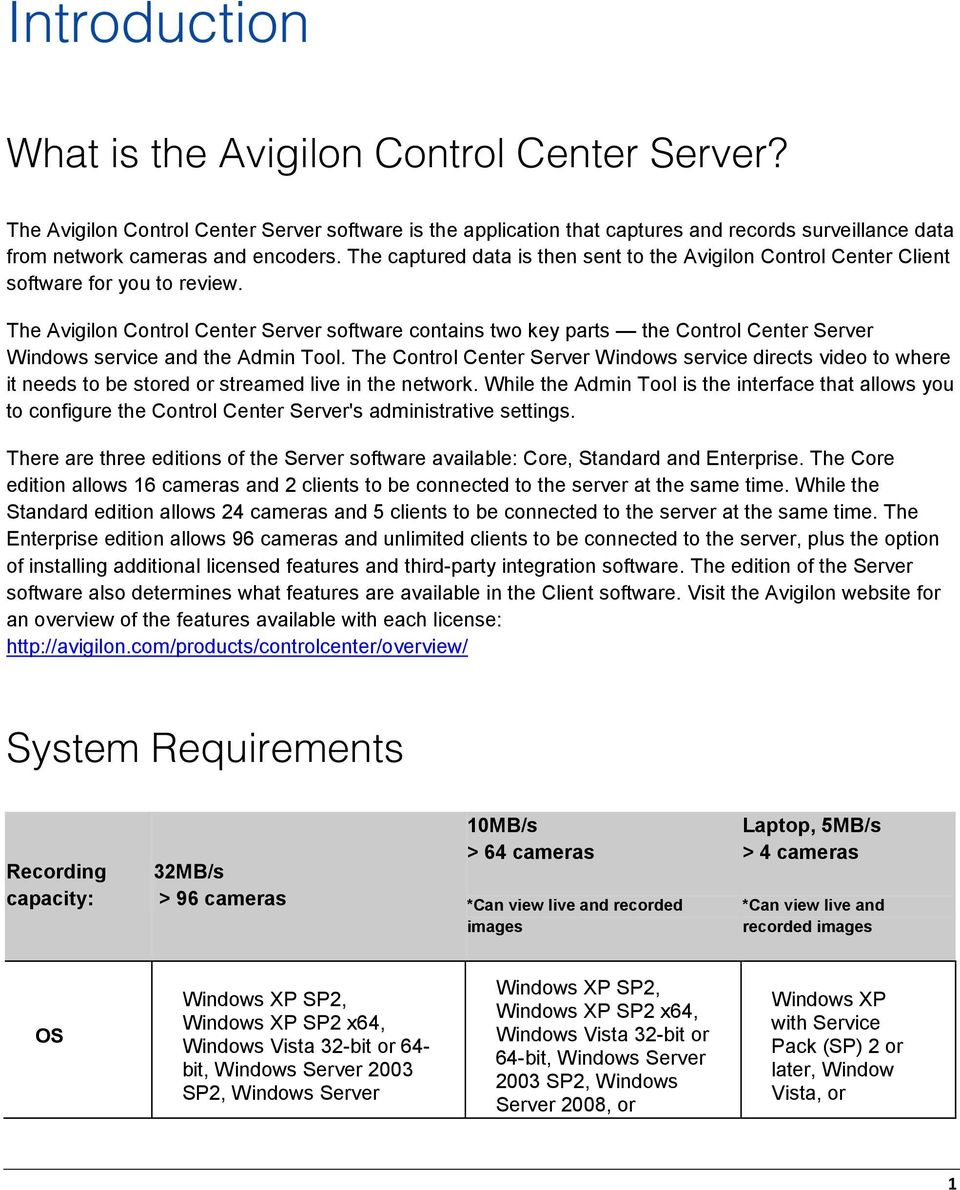 The Avigilon Control Center Server software contains two key parts the Control Center Server Windows service and the Admin Tool.