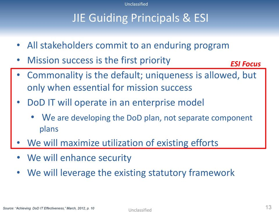 enterprise model We are developing the DoD plan, not separate component plans We will maximize utilization of existing efforts