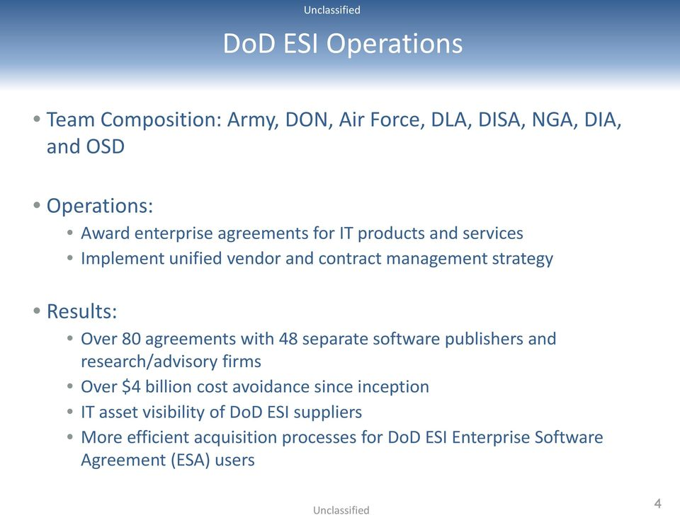 agreements with 48 separate software publishers and research/advisory firms Over $4 billion cost avoidance since