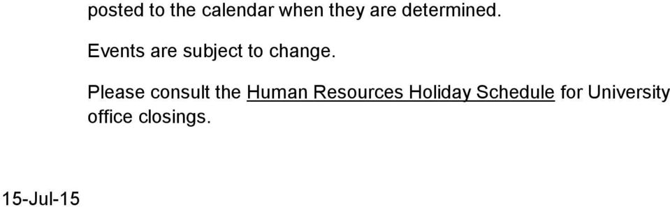 Please consult the Human Resources Holiday