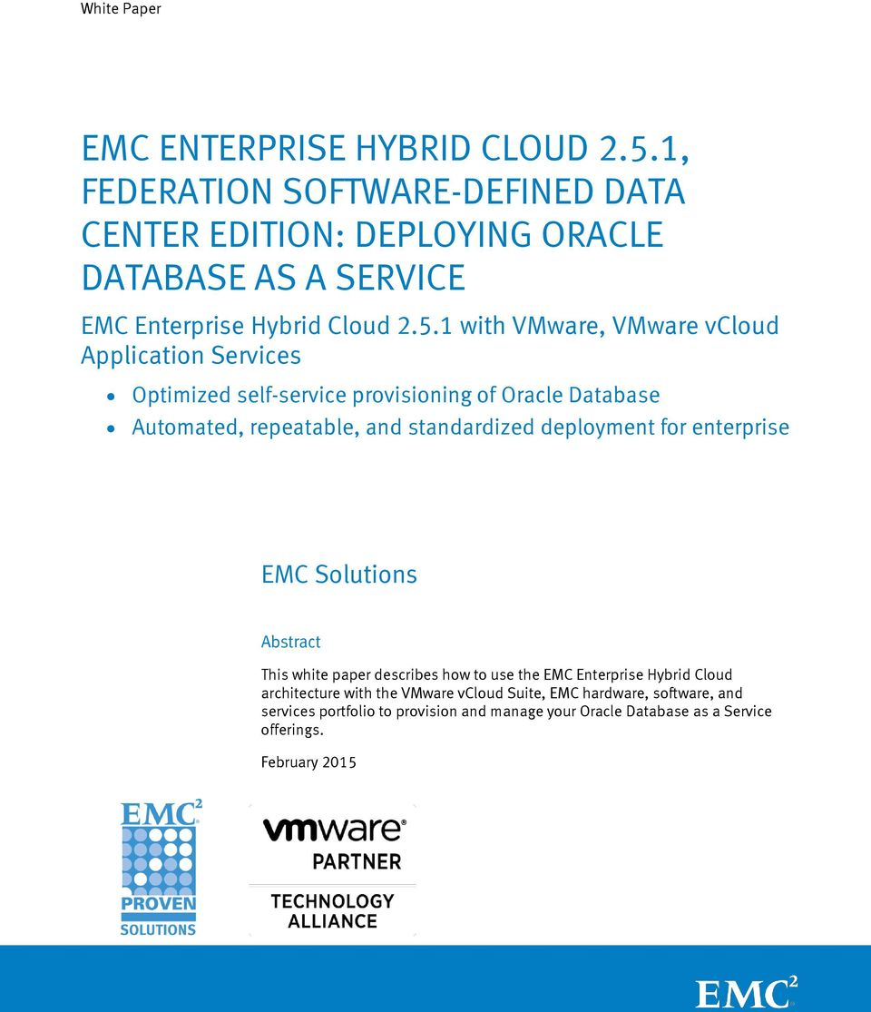 1 with VMware, VMware vcloud Application Services Optimized self-service provisioning of Oracle Database Automated, repeatable, and standardized