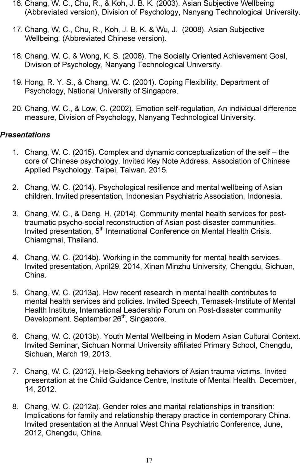 The Socially Oriented Achievement Goal, Division of Psychology, Nanyang Technological University. 19. Hong, R. Y. S., & Chang, W. C. (2001).