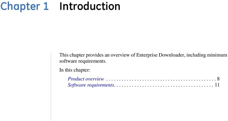 In this chapter: Product overview........................................... 8 Software requirements.