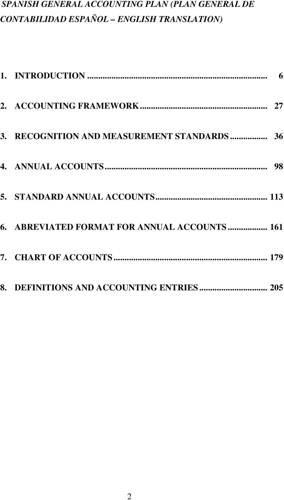 .. 36 4. ANNUAL ACCOUNTS... 98 5. STANDARD ANNUAL ACCOUNTS... 113 6.