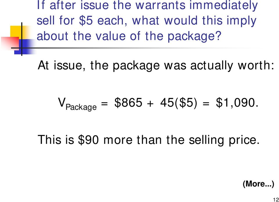 At issue, the package was actually worth: V Package = $865 +