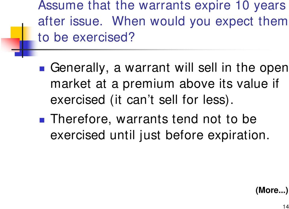 Generally, a warrant will sell in the open market at a premium above its