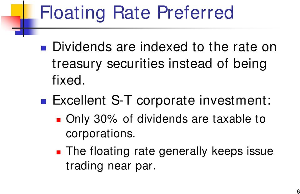 Excellent S-T corporate investment: Only 30% of dividends are
