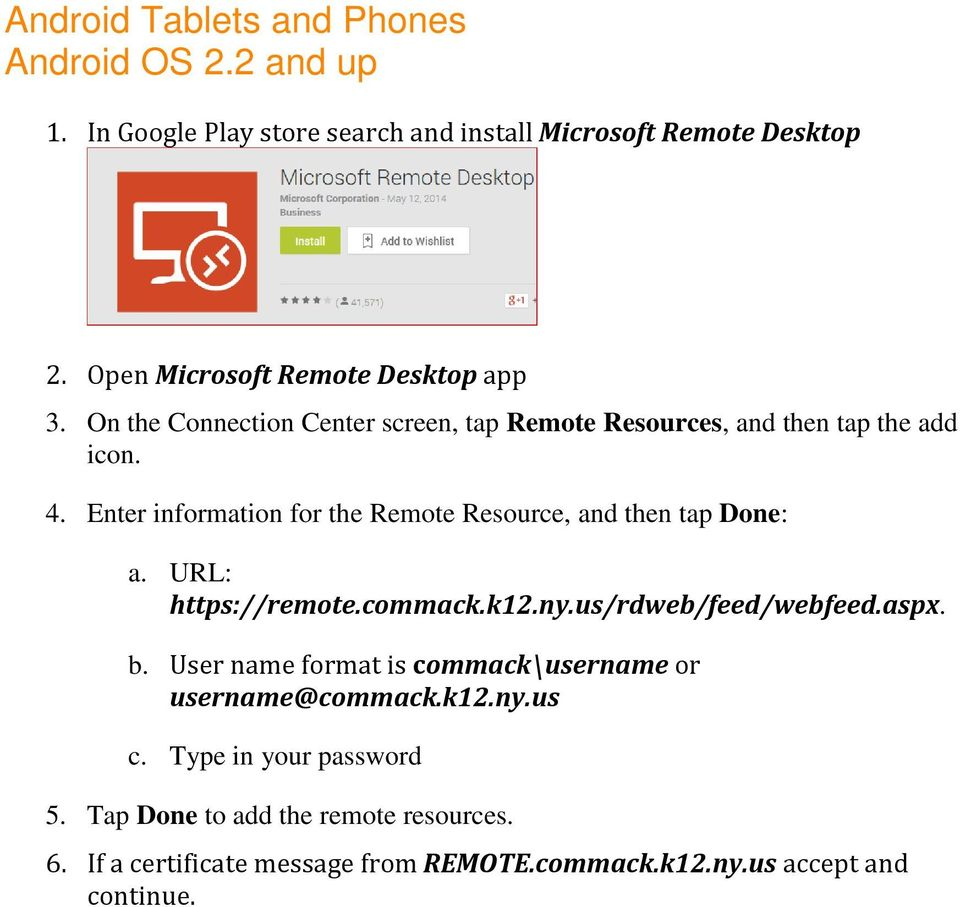 Enter information for the Remote Resource, and then tap Done: a. URL: https://remote.commack.k12.ny.us/rdweb/feed/webfeed.aspx. b.
