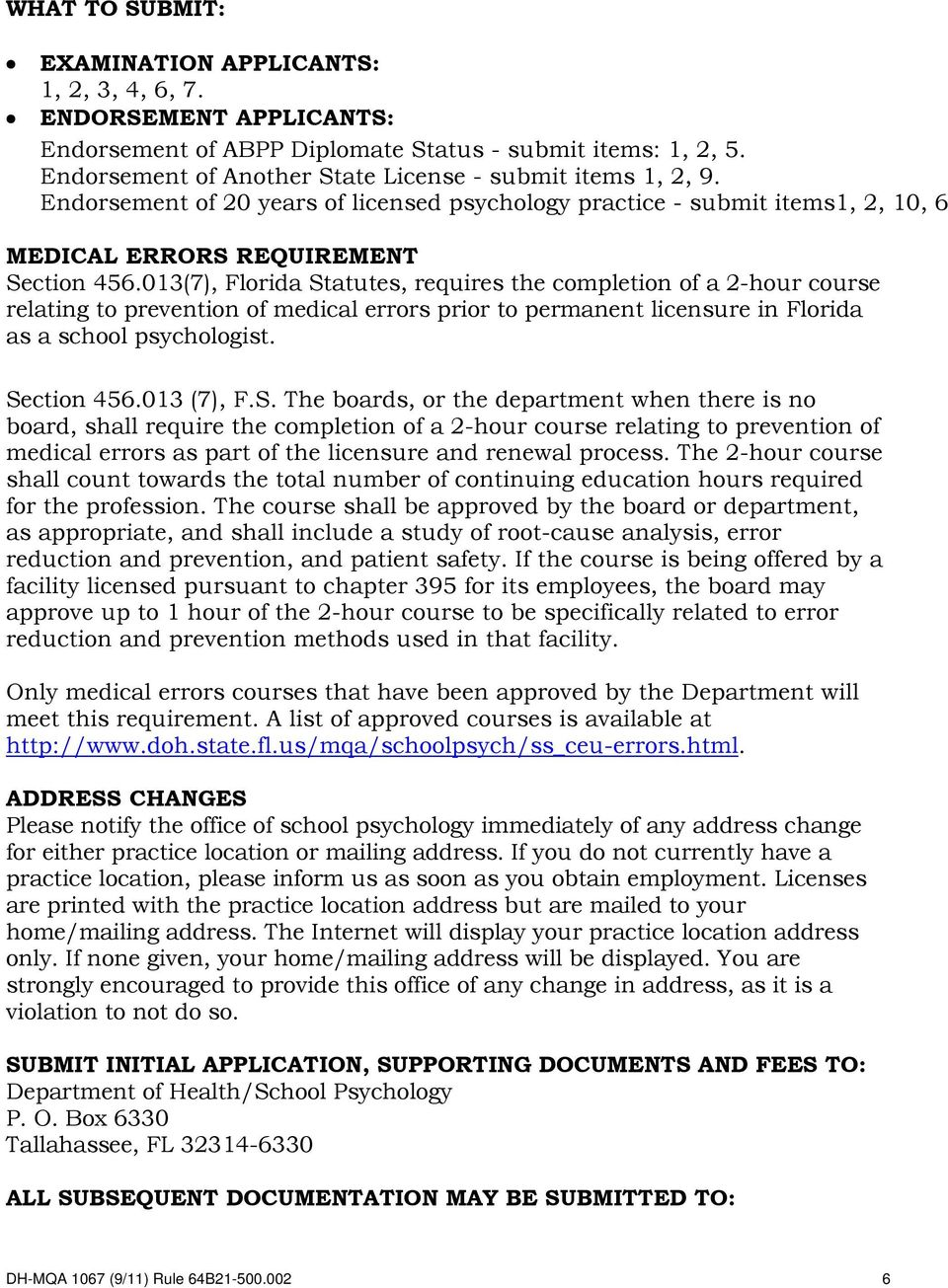 013(7), Florida Statutes, requires the completion of a 2-hour course relating to prevention of medical errors prior to permanent licensure in Florida as a school psychologist. Section 456.013 (7), F.