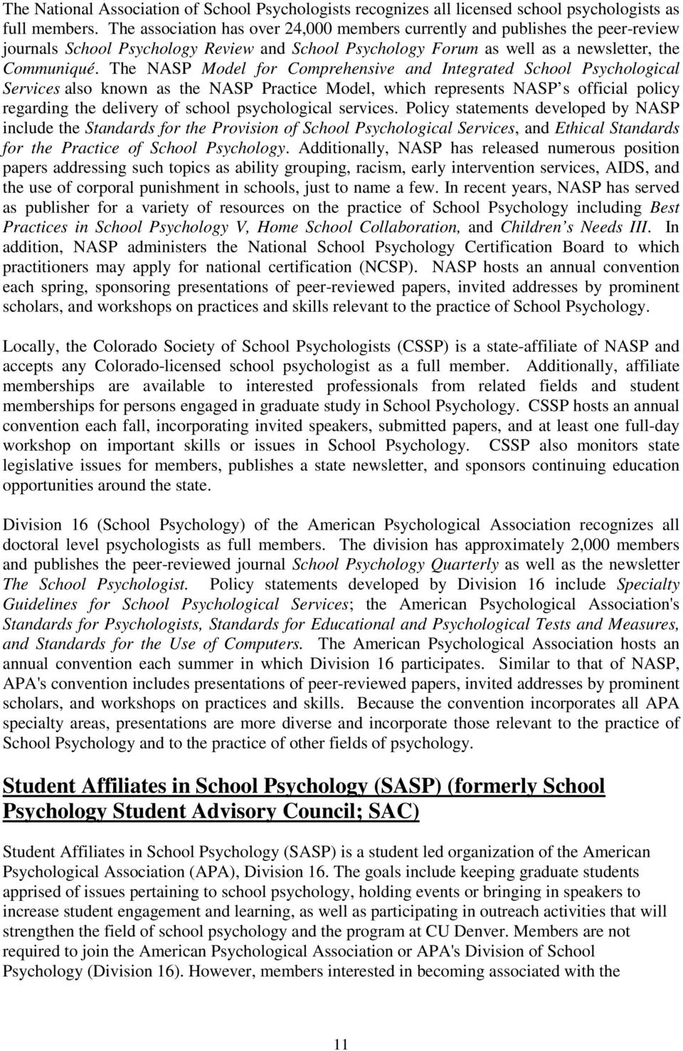 The NASP Model for Comprehensive and Integrated School Psychological Services also known as the NASP Practice Model, which represents NASP s official policy regarding the delivery of school