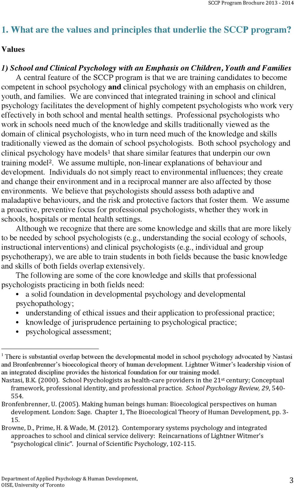psychology and clinical psychology with an emphasis on children, youth, and families.