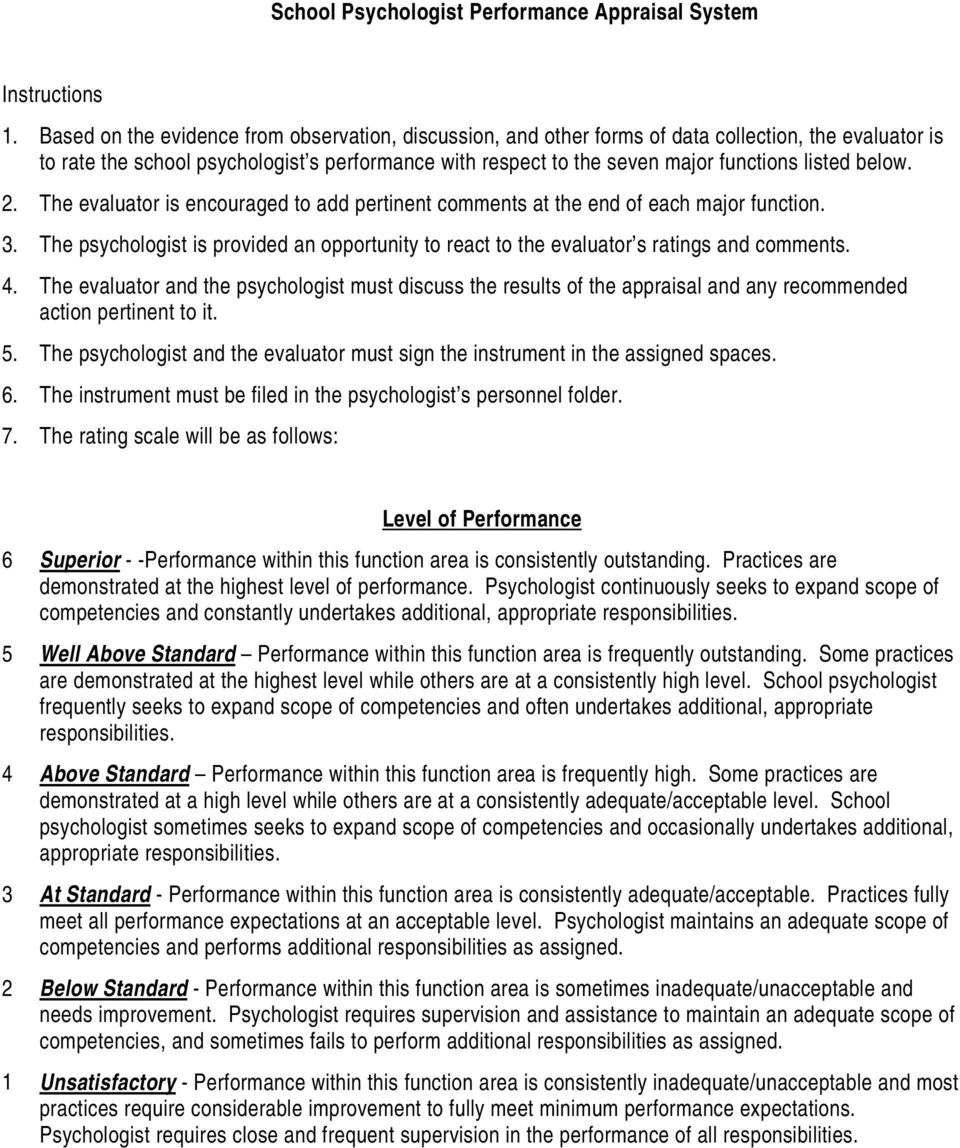 below. 2. The evaluator is encouraged to add pertinent comments at the end of each major function. 3. The psychologist is provided an opportunity to react to the evaluator s ratings and comments. 4.