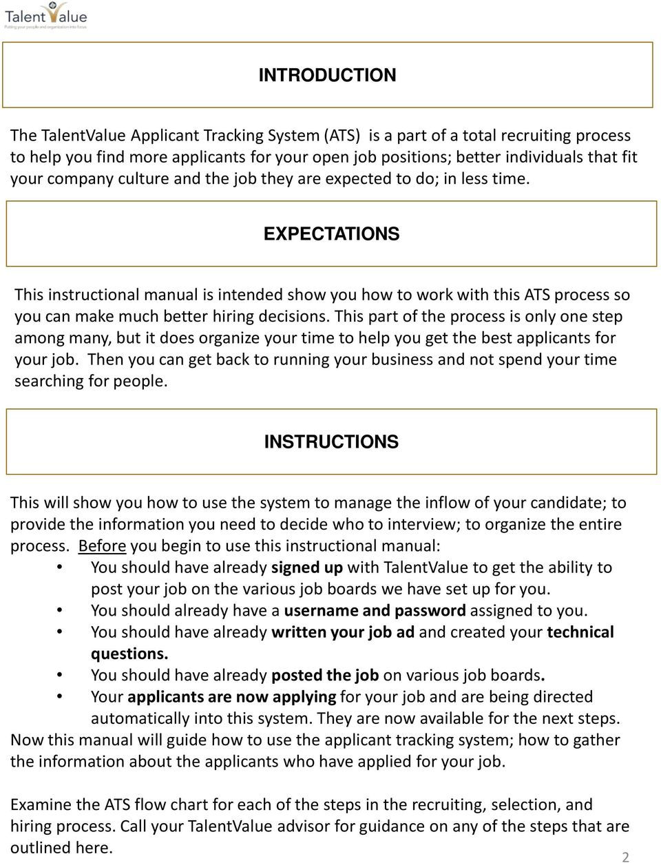 EXPECTATIONS This instructional manual is intended show you how to work with this ATS process so you can make much better hiring decisions.