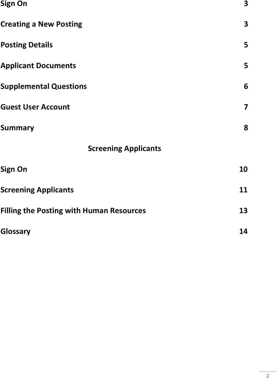 Account 7 Summary 8 Screening Applicants Sign On 10