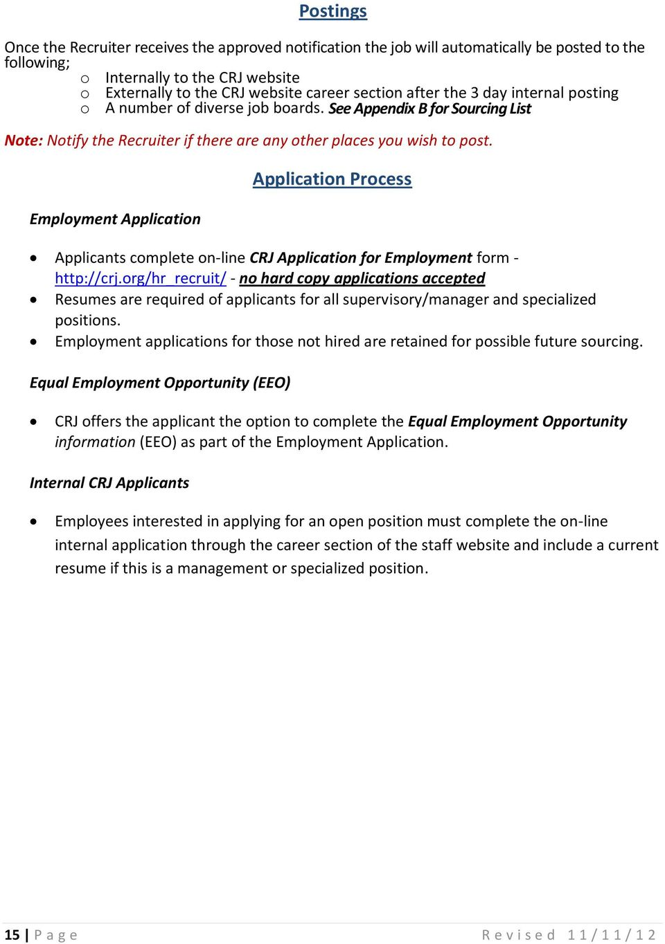 Employment Application Application Process Applicants complete on-line CRJ Application for Employment form - http://crj.
