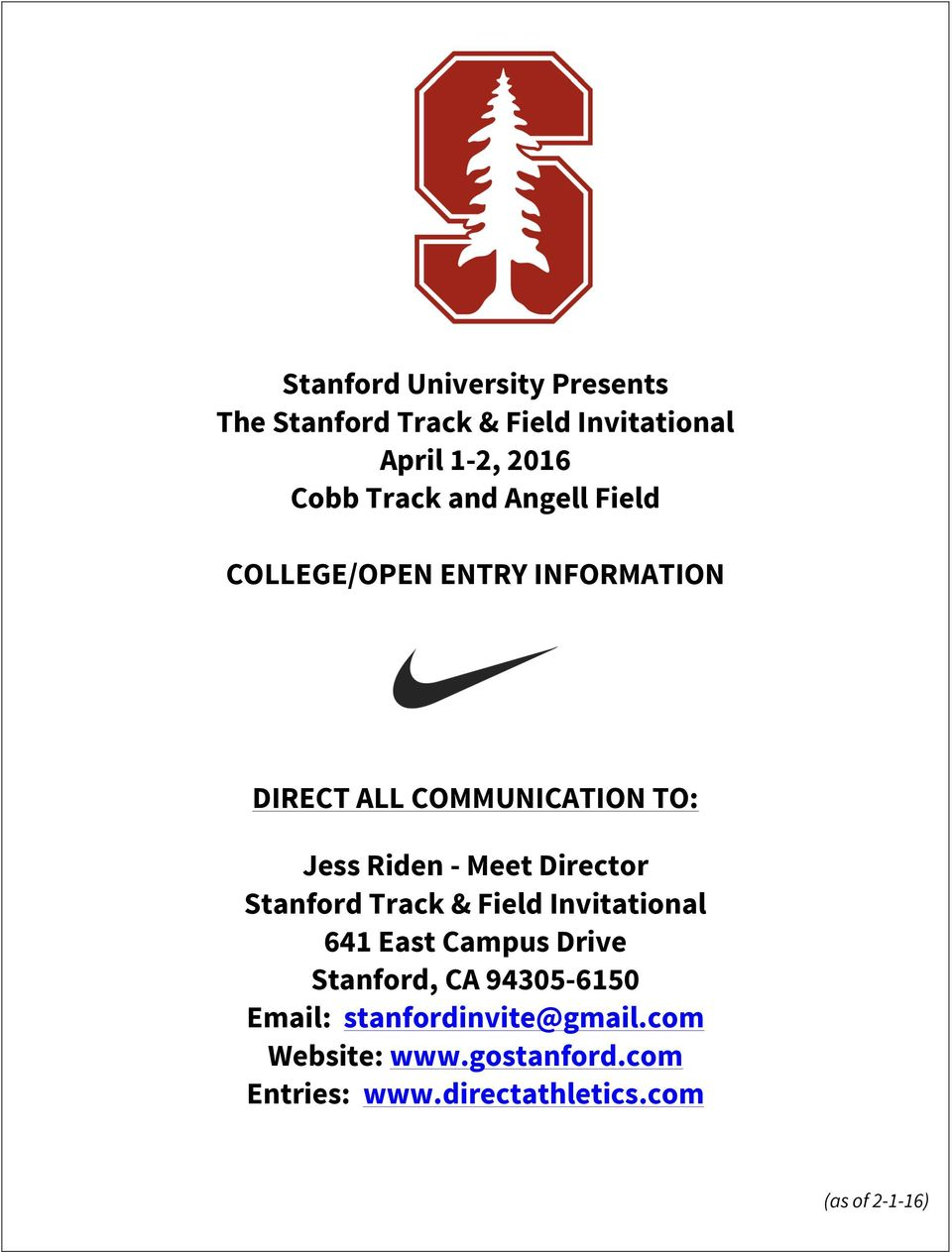 Director Stanford Track & Field Invitational 641 East Campus Drive Stanford, CA 94305-6150 Email: