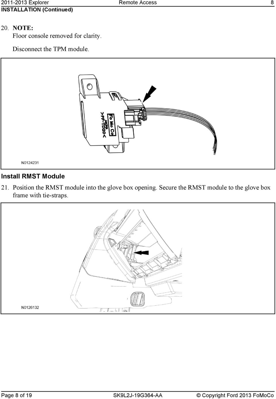 Position the RMST module into the glove box opening.