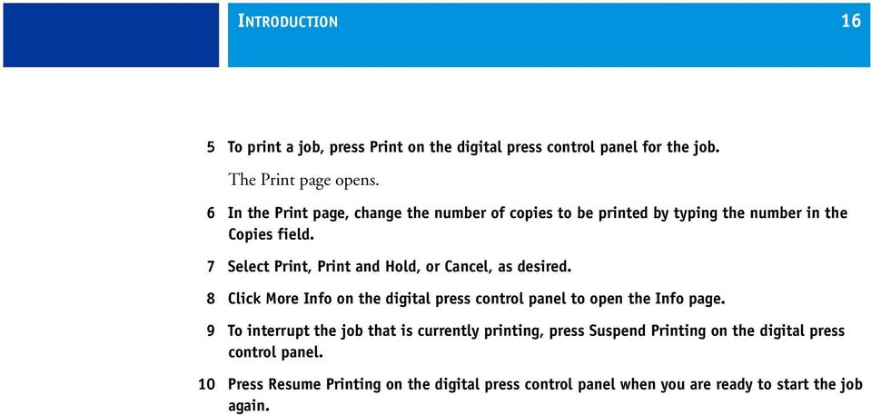 7 Select Print, Print and Hold, or Cancel, as desired. 8 Click More Info on the digital press control panel to open the Info page.