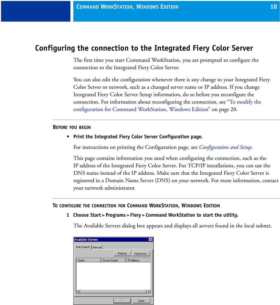 If you change Integrated Fiery Color Server Setup information, do so before you reconfigure the connection.