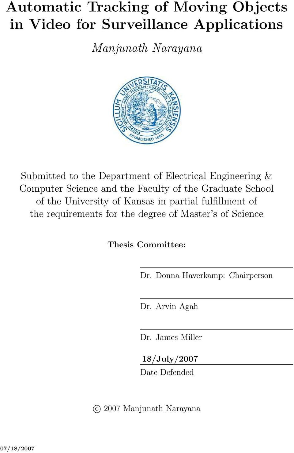 Kansas in partial fulfillment of the requirements for the degree of Master s of Science Thesis Committee: Dr.