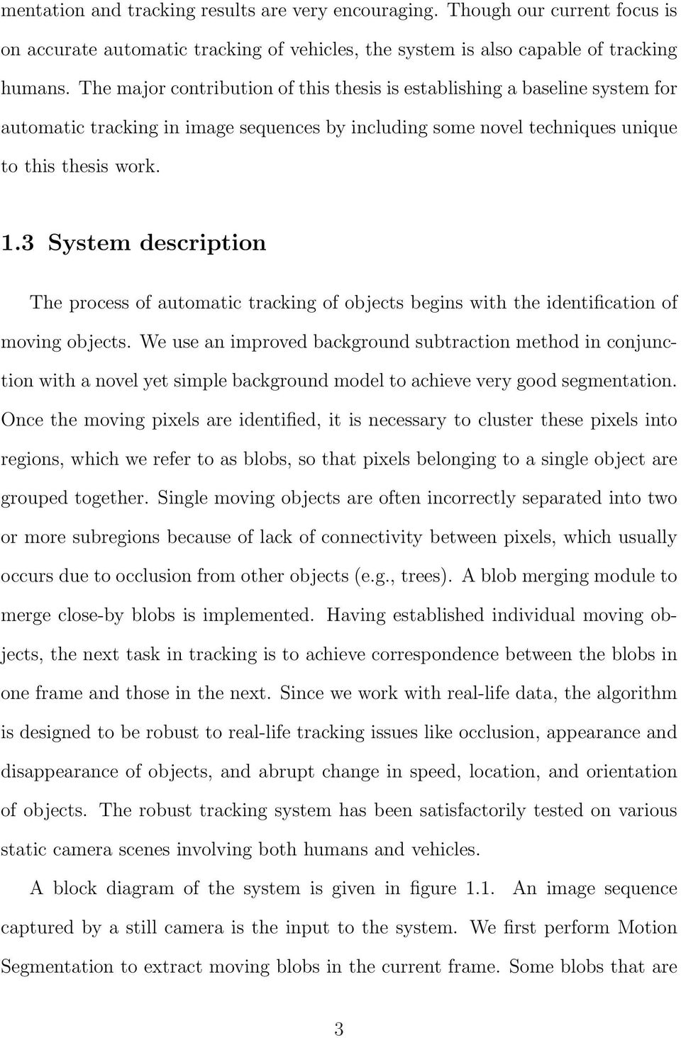 3 System description The process of automatic tracking of objects begins with the identification of moving objects.