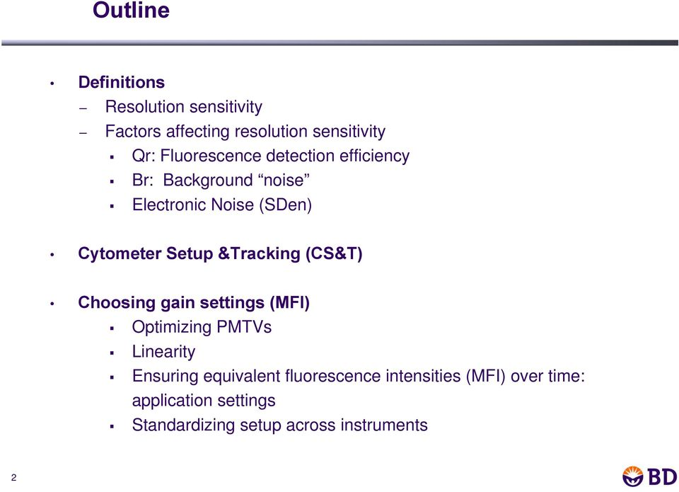 &Tracking (CS&T) Choosing gain settings (MFI) Optimizing PMTVs Linearity Ensuring equivalent