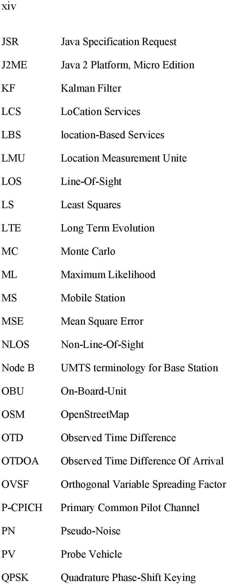 Maximum Likelihood Mobile Station Mean Square Error Non-Line-Of-Sight UMTS terminology for Base Station On-Board-Unit OpenStreetMap Observed Time