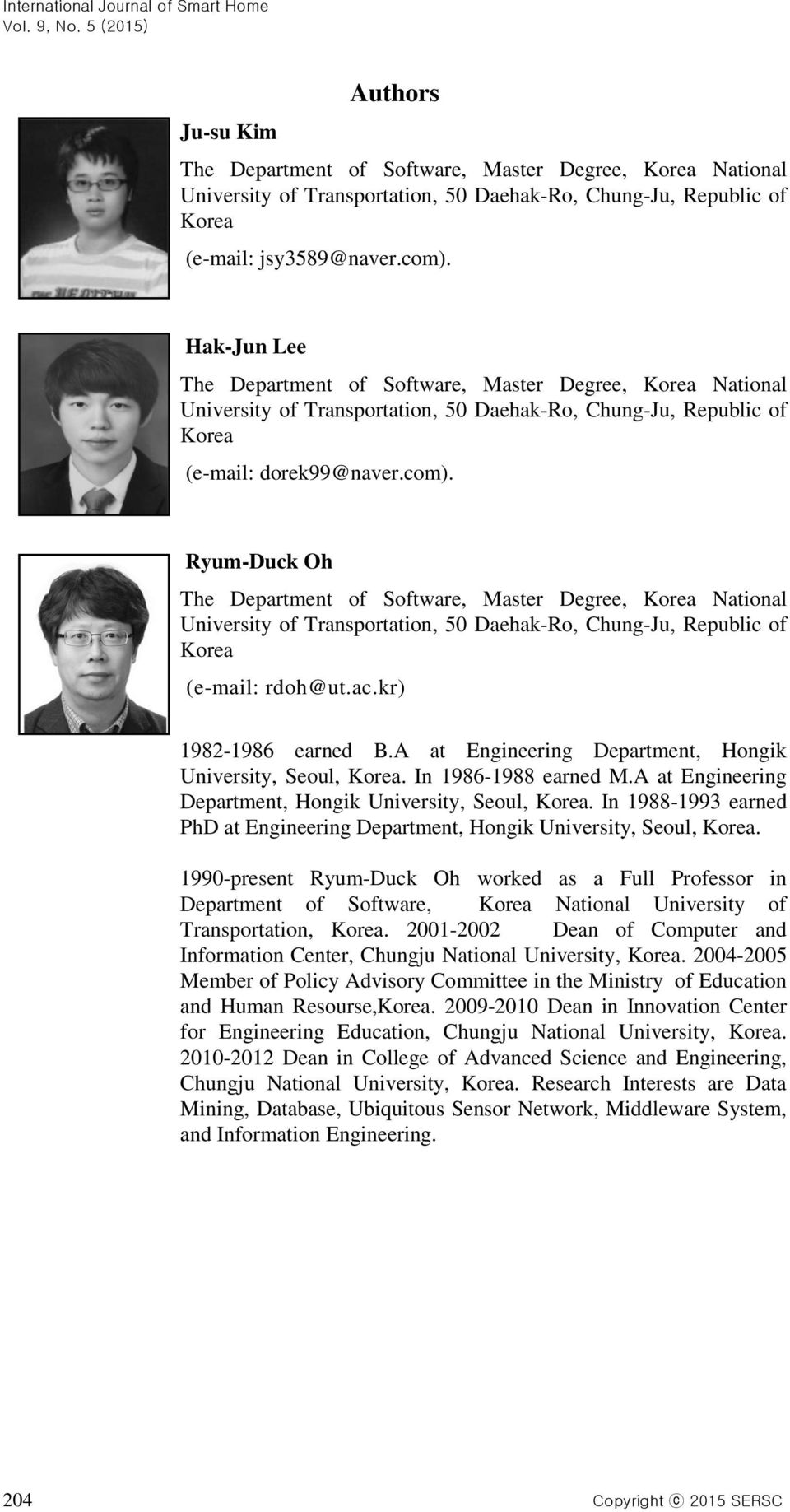 Ryum-Duck Oh The Department of Software, Master Degree, Korea National University of Transportation, 50 Daehak-Ro, Chung-Ju, Republic of Korea (e-mail: rdoh@ut.ac.kr) 1982-1986 earned B.