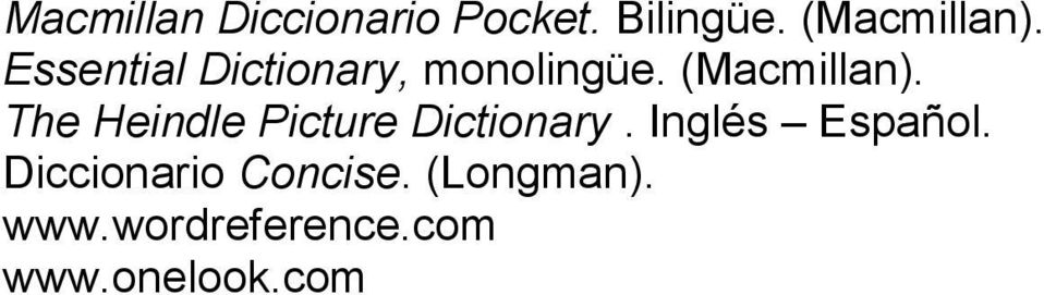 Essential Dictionary, monolingüe.