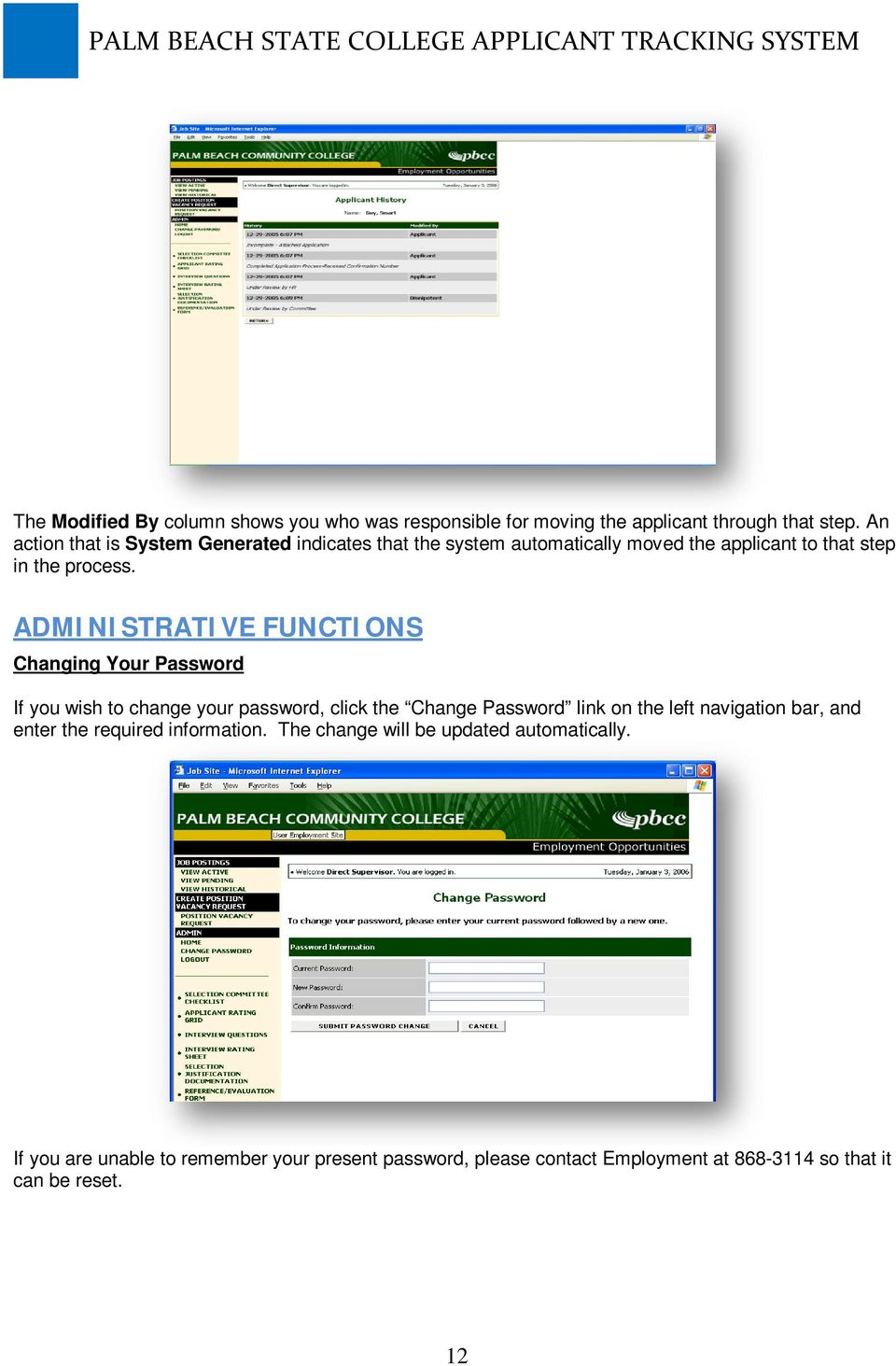 ADMINISTRATIVE FUNCTIONS Changing Your Password If you wish to change your password, click the Change Password link on the left navigation