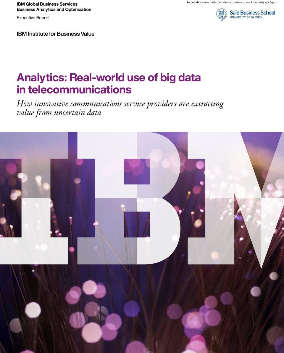 Institute for Business Value Analytics: Real-world use of big data in