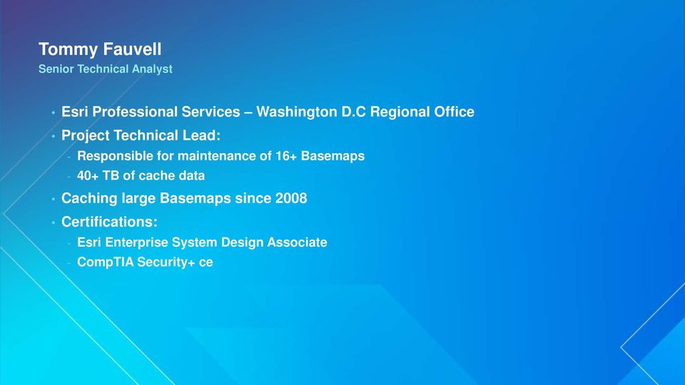 C Regional Office Project Technical Lead: - Responsible for maintenance of