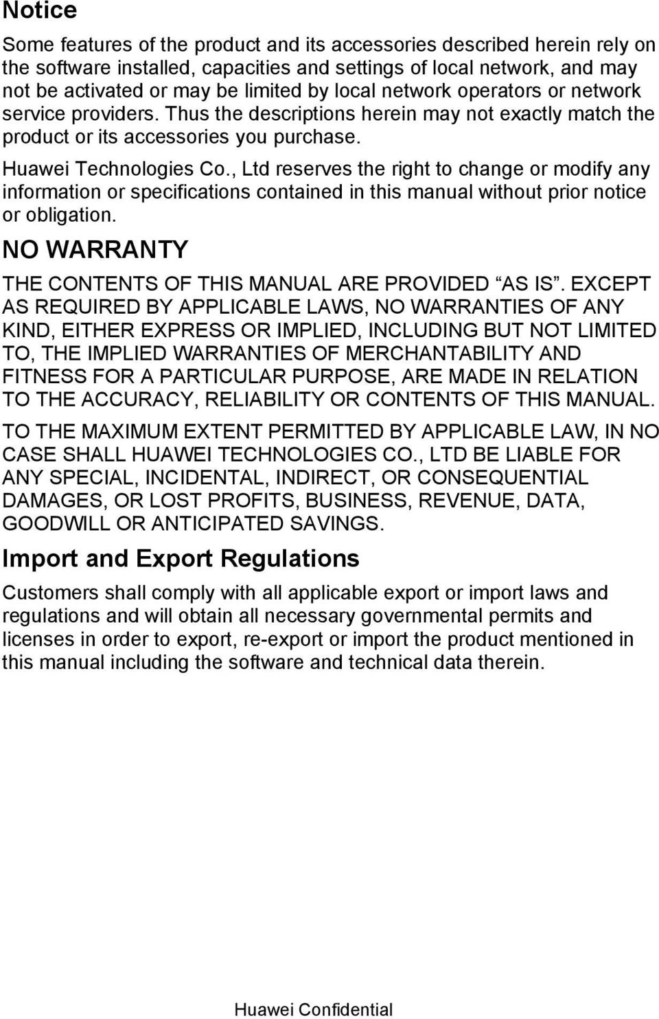 , Ltd reserves the right to change or modify any information or specifications contained in this manual without prior notice or obligation. NO WARRANTY THE CONTENTS OF THIS MANUAL ARE PROVIDED AS IS.