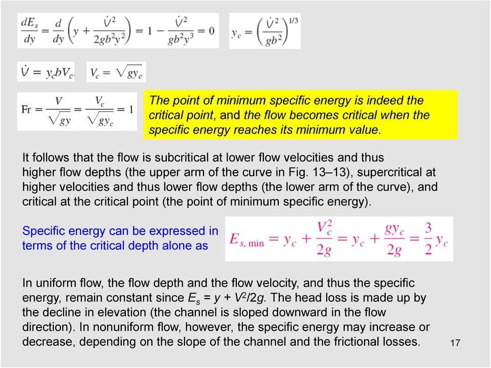 13 13), supercritical at higher velocities and thus lower flow depths (the lower arm of the curve), and critical at the critical point (the point of minimum specific energy).