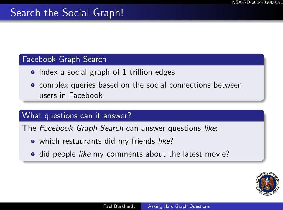 based on the social connections between users in Facebook What questions can it