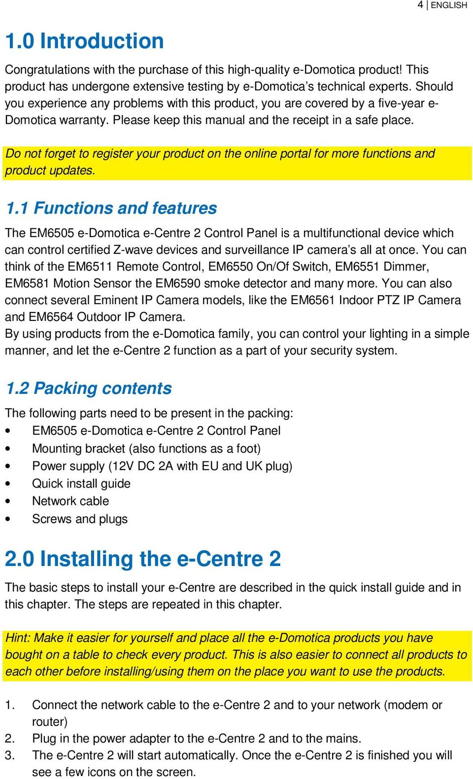 Do not forget to register your product on the online portal for more functions and product updates. 1.