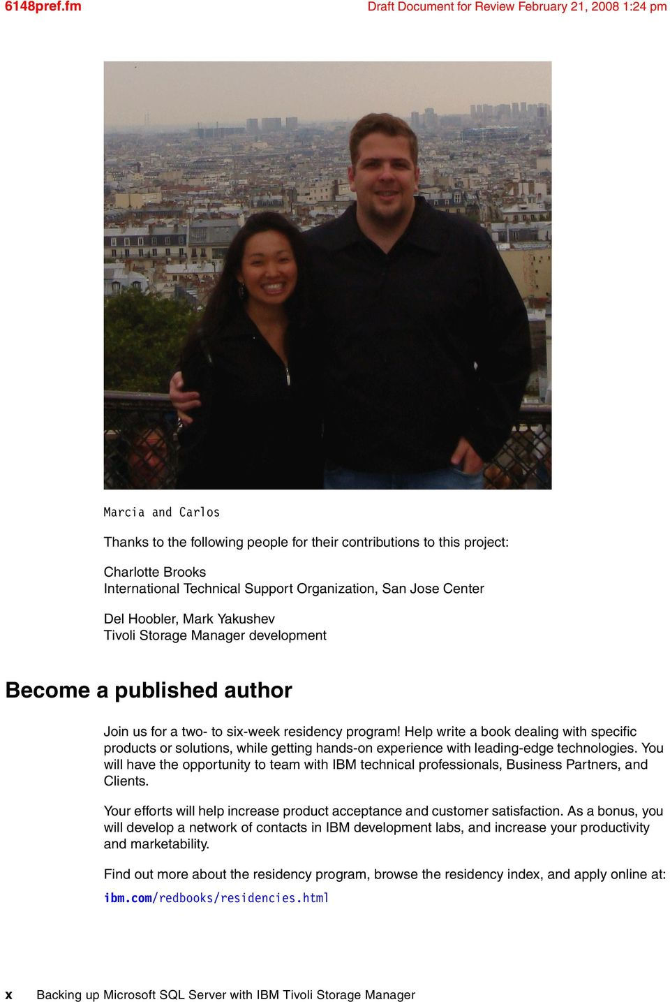 Organization, San Jose Center Del Hoobler, Mark Yakushev Tivoli Storage Manager development Become a published author Join us for a two- to six-week residency program!