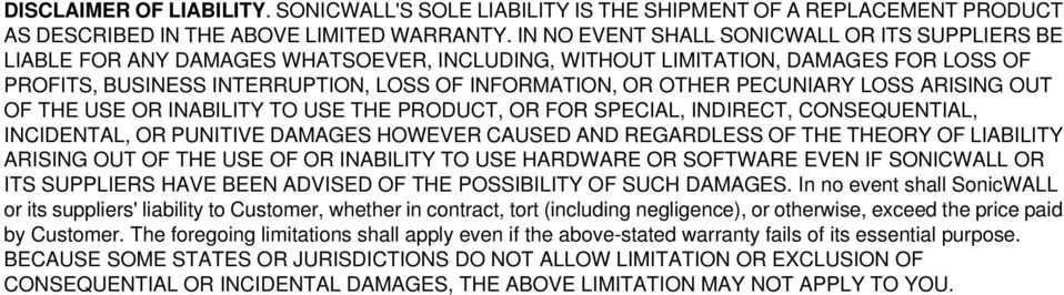 PECUNIARY LOSS ARISING OUT OF THE USE OR INABILITY TO USE THE PRODUCT, OR FOR SPECIAL, INDIRECT, CONSEQUENTIAL, INCIDENTAL, OR PUNITIVE DAMAGES HOWEVER CAUSED AND REGARDLESS OF THE THEORY OF